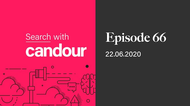 Episode 66 - Search with Candour