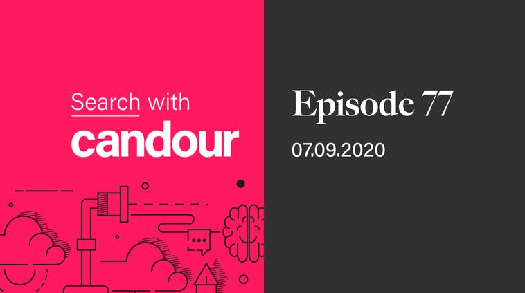 Episode 77 - Search with Candour