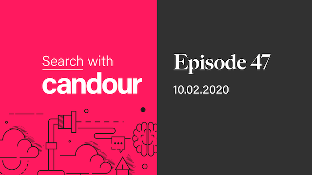 Episode 47 - Search with Candour