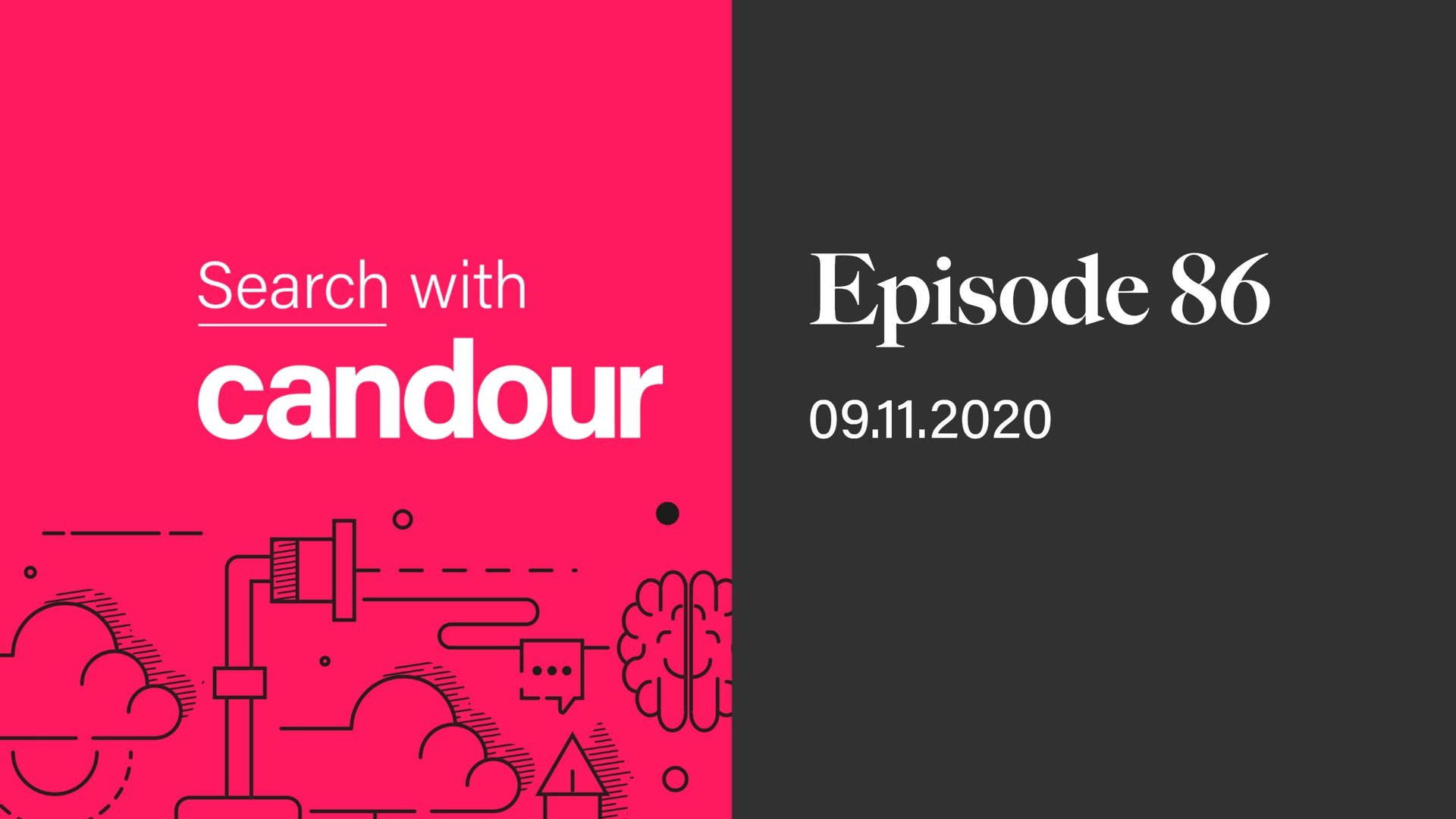 Episode 86 - Search with Candour