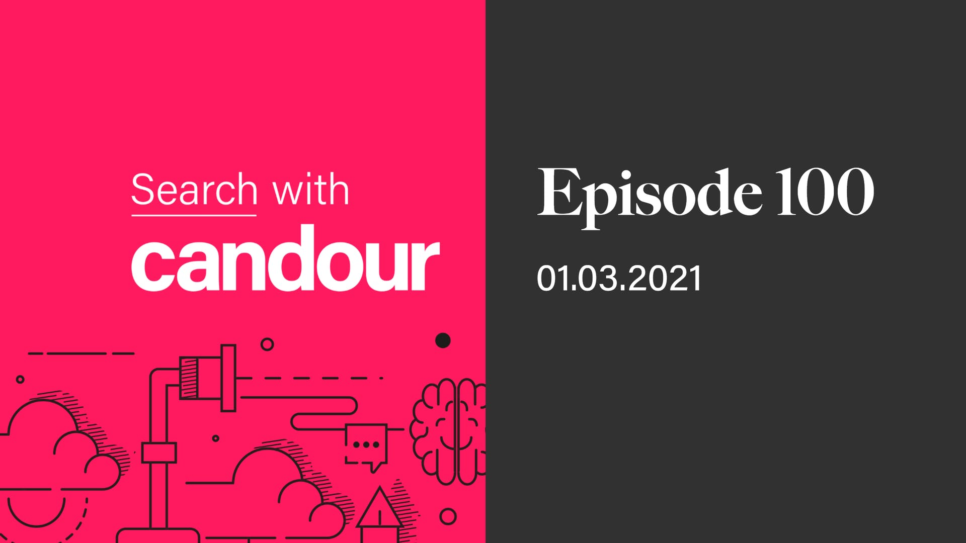Episode 100 - Search with Candour