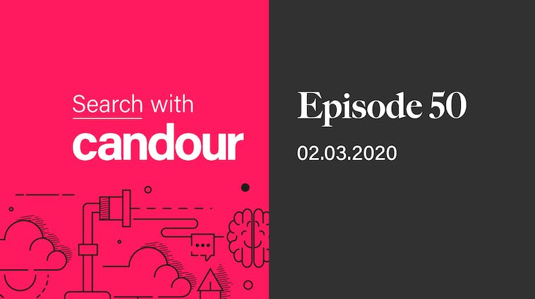 Episode 50 - Search with Candour
